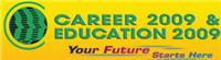 CAREER 2009 & EDUCATION 2009: 5-8 March