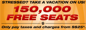 Take A Vacation with 150,000 FREE SEATS! Only Pay Taxes & Charges from S$25